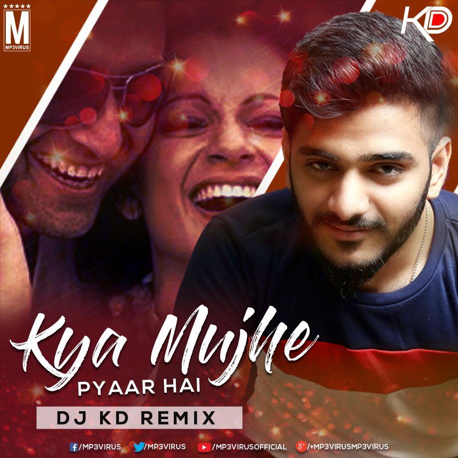 Woh Lamhe Kya Mujhe Pyaar Hai Remix Dj Kd Download Remix Dj Dj Songs