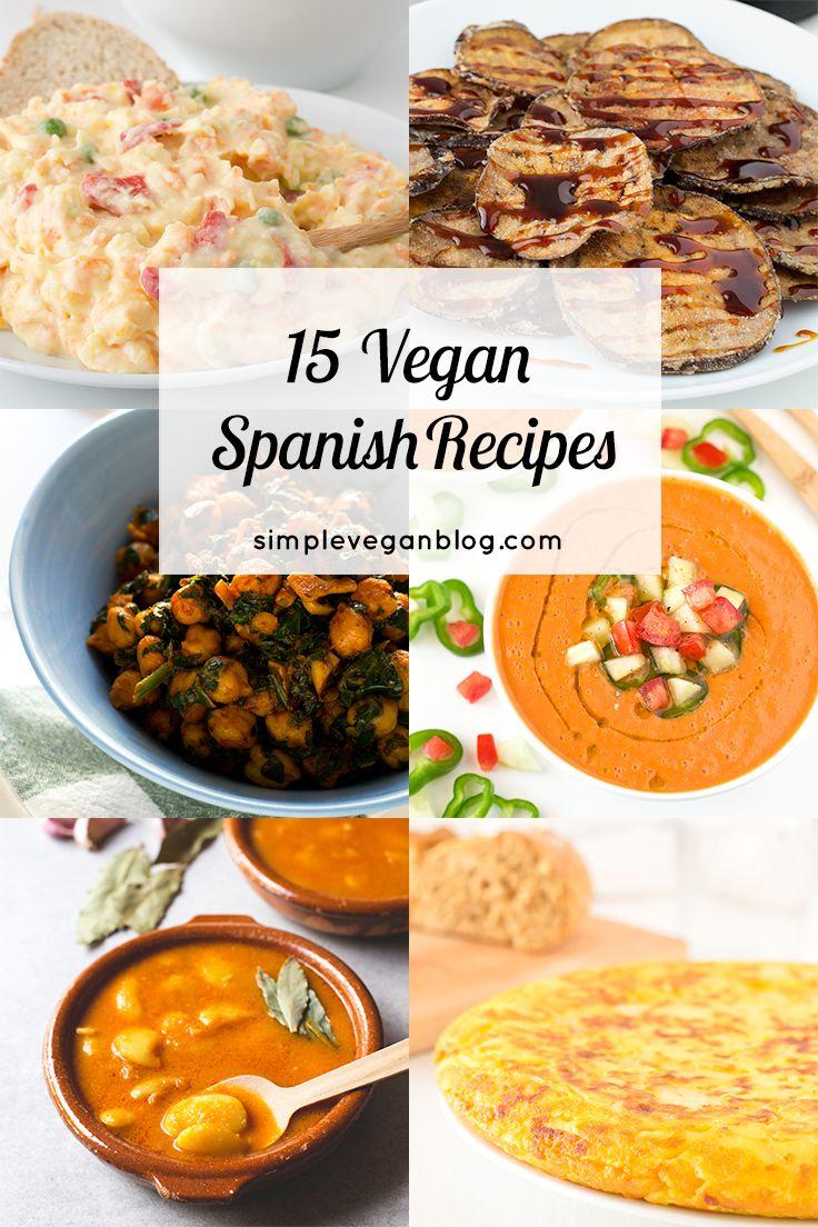 15 Vegan Spanish Recipes Vegan Spanish Recipes Whole Food Recipes Vegan Recipes