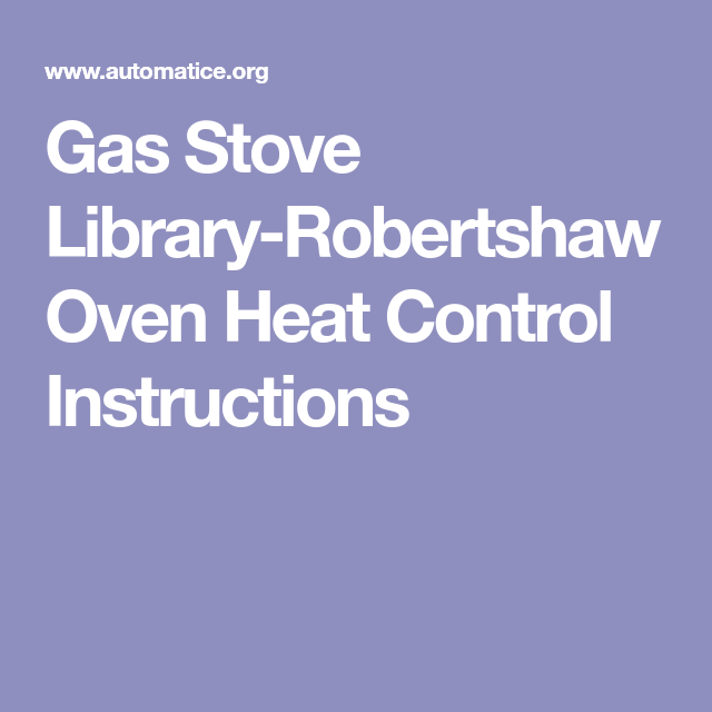 Gas Stove Library Robertshaw Oven Heat Control Instructions Gas Stove Instruction Oven