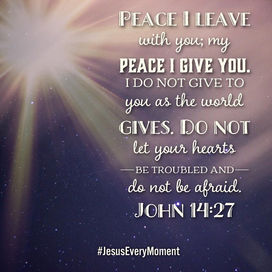 Whatever You Face Today Or This Week, Remember His Peace