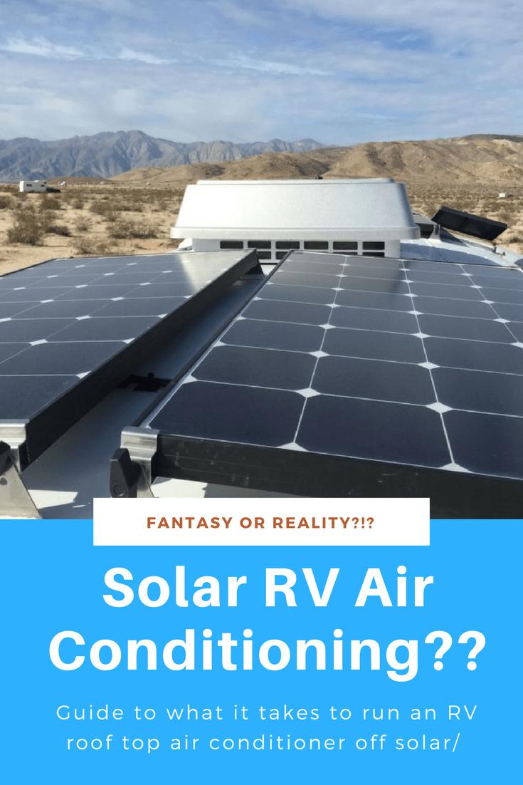 The Almost Fantasy Of Solar Powered Rv Air Conditioning Technomadia Rv Solar Power Best Solar Panels Solar Panels