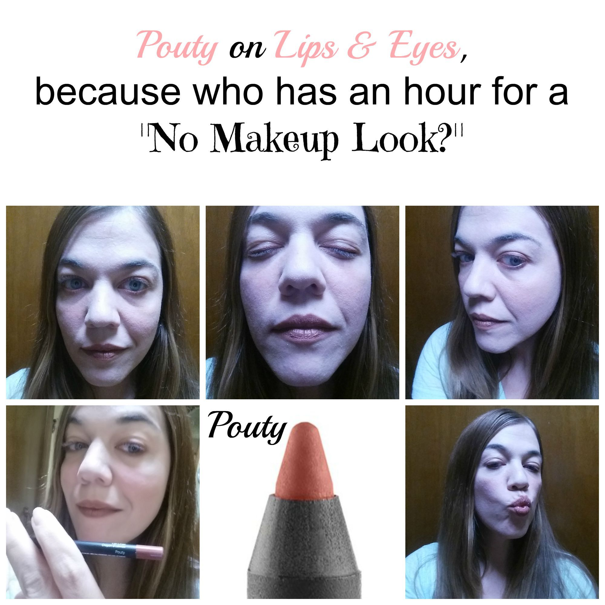 "Younique Pouty Precision Lip Pencil on eyes and lips, because ain't nobody got time for an hour ""No Makeup Look."""