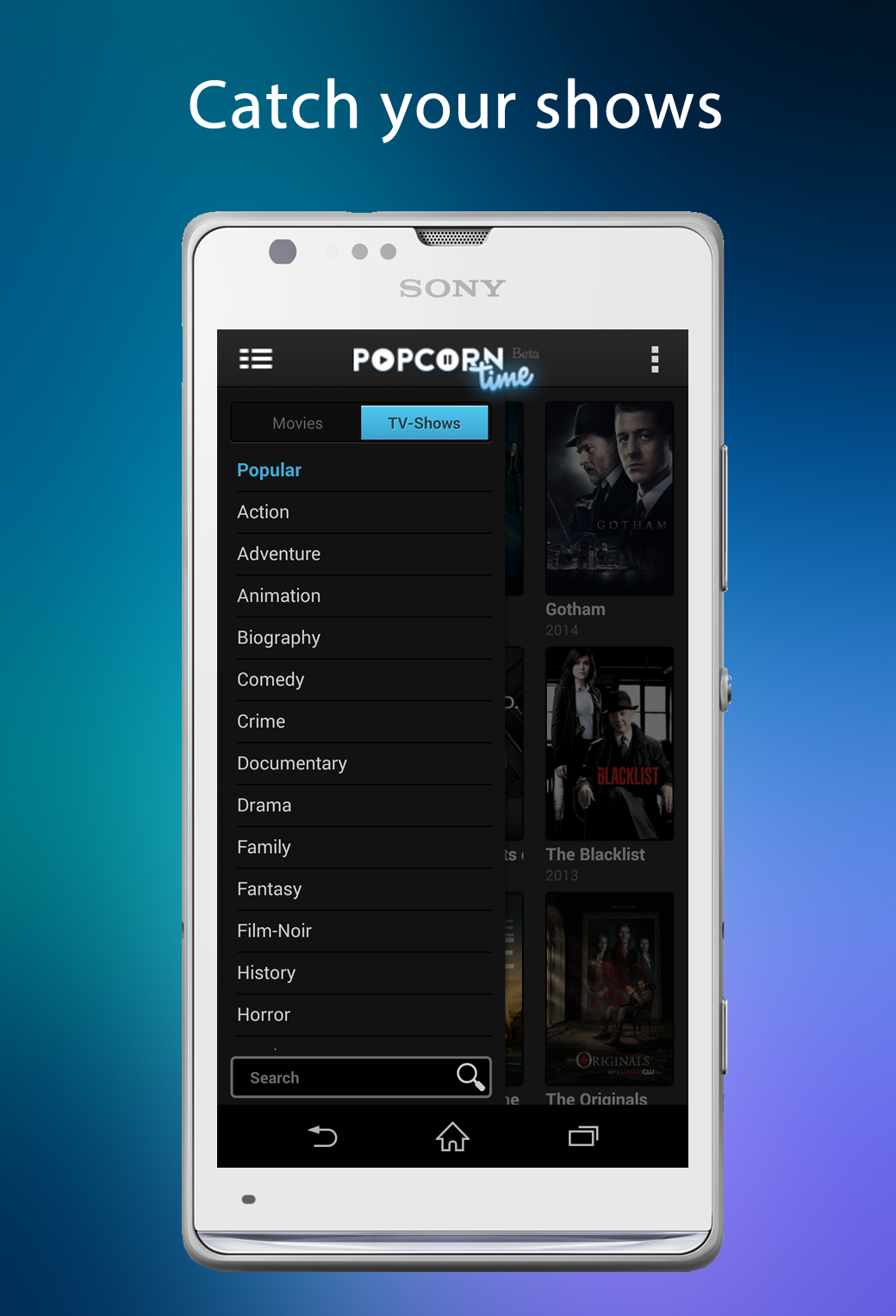 Catch all your favorite shows. Popcorn time will be
