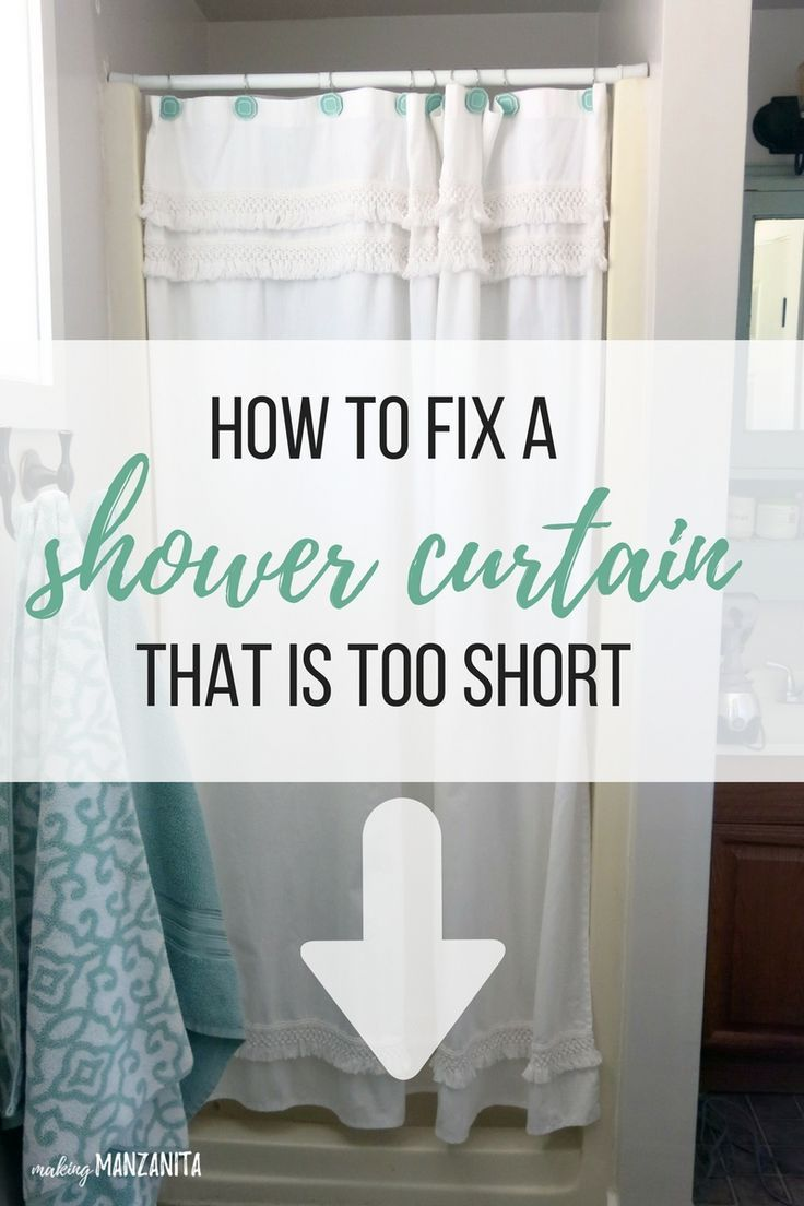 How To Fix A Shower Curtain That Is Too Short | CLASSY DIY HOME ...