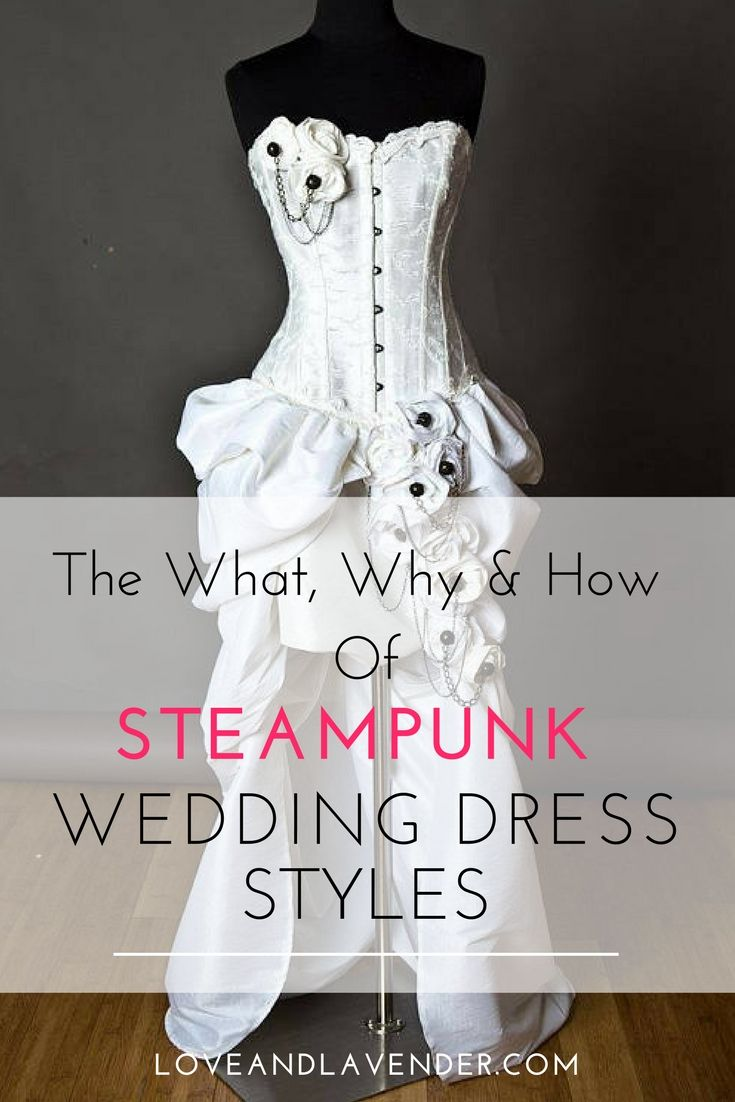 Steampunk Wedding Dress Styles: Fairytale, Antique, and Burlesque ...