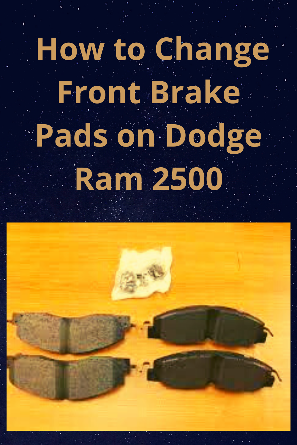 How To Change Front Brake Pads On Dodge Ram 2500 Dodge Ram 2500 Dodge Ram Ram 2500