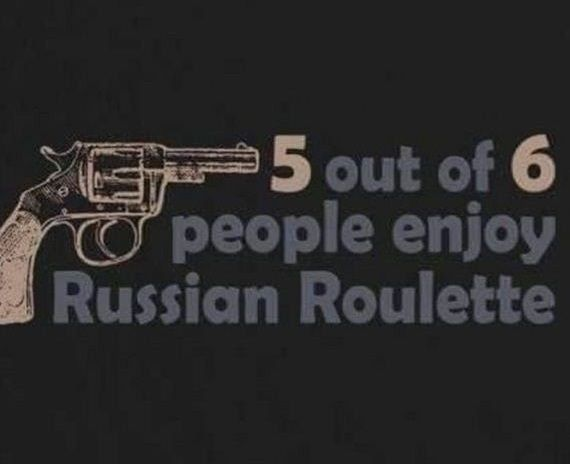 5 Out Of 6 People Enjoy Russian Roulette Russian Roulette Roulette Humor