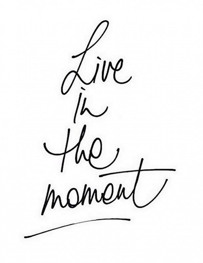 Live In The Moment, Even On A Monday Morning