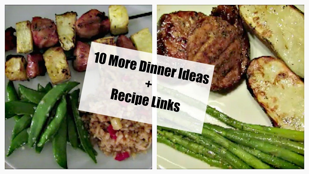 10 More Dinner Ideas with Recipe Links
