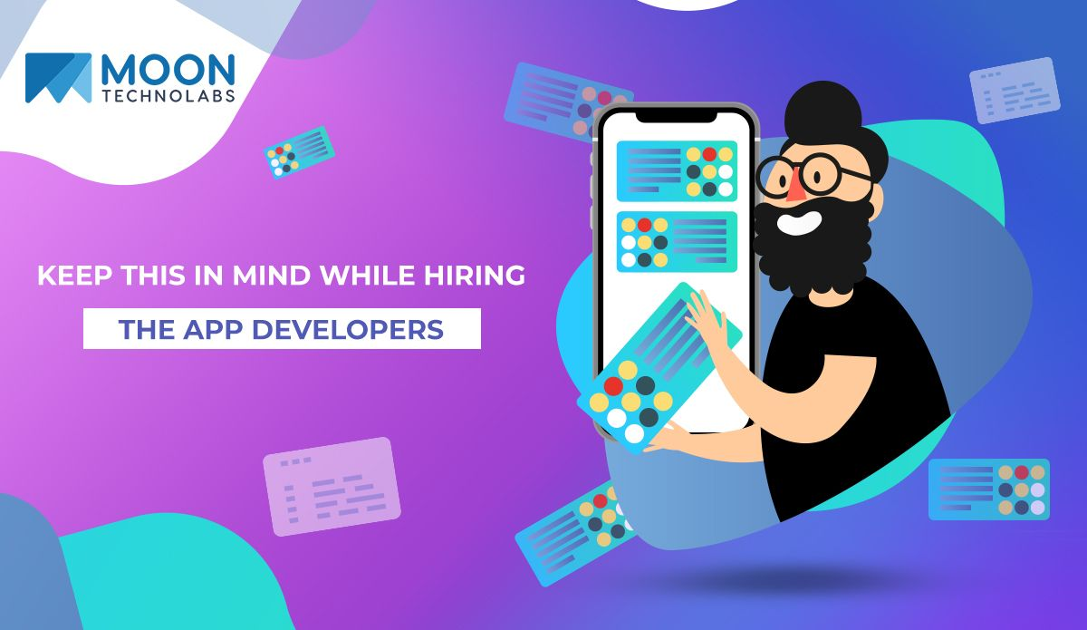Keep This In Mind While Hiring The App Developers App