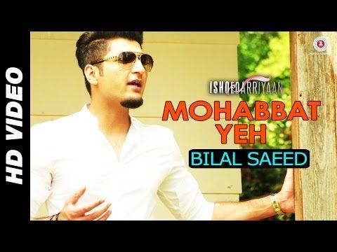 Mohabbat Yeh - Bilal Saeed   Ishqedarriyaan   Mahaakshay, Evelyn Sharma & Mohit Dutta - YouTube