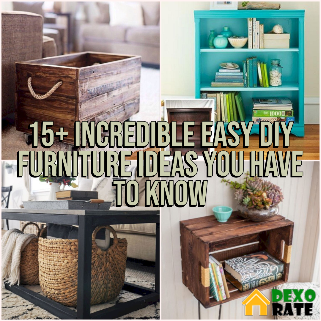 15 Incredible Easy Diy Furniture Ideas You Have To Know