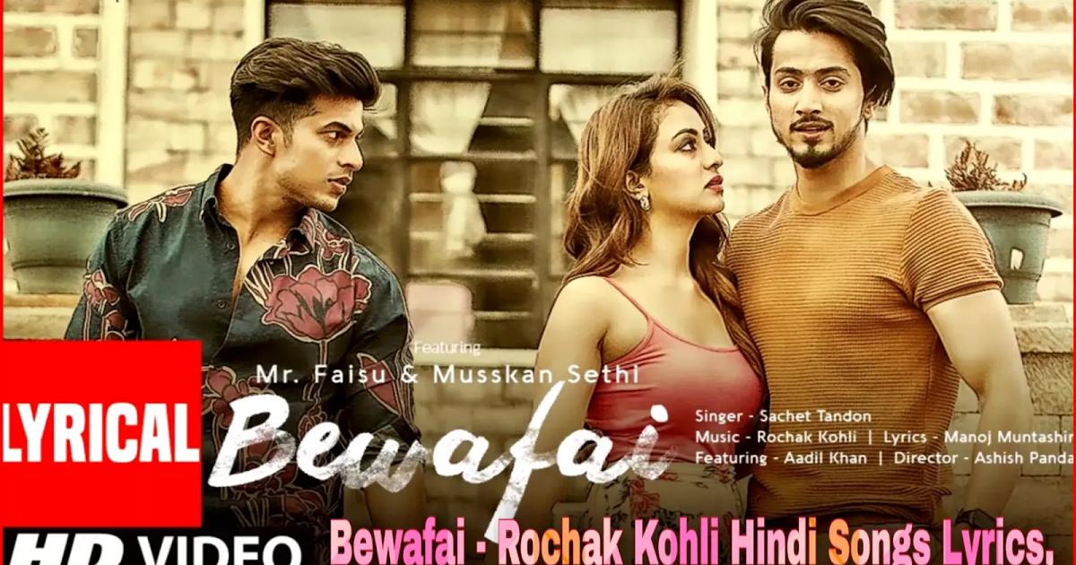 Bewafai Rochak Kohli Hindi Songs Lyrics In 2020 Songs Lyrics Top Comedies