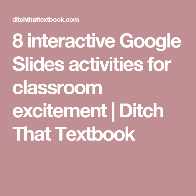 8 interactive Google Slides activities for classroom excitement | Ditch That Textbook