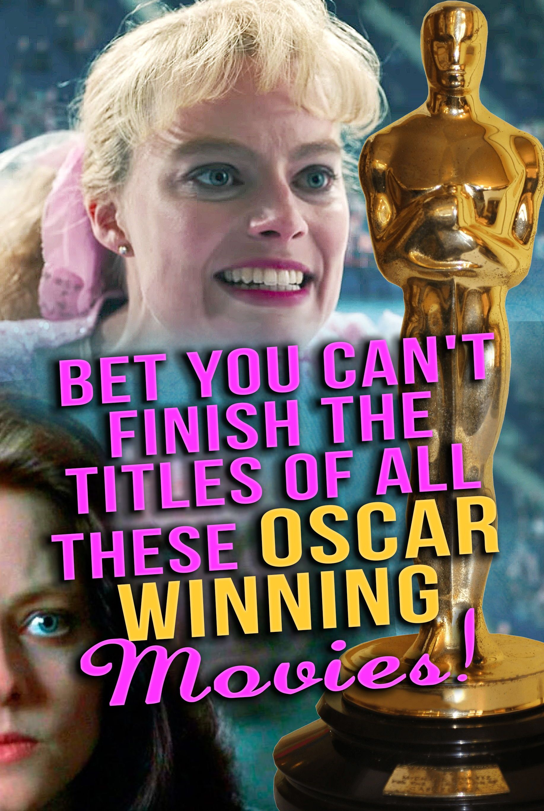 Quiz Can You Finish The Titles Of All These Oscar Winning Movies Oscar Winning Movies Film Quiz Movie Quizzes