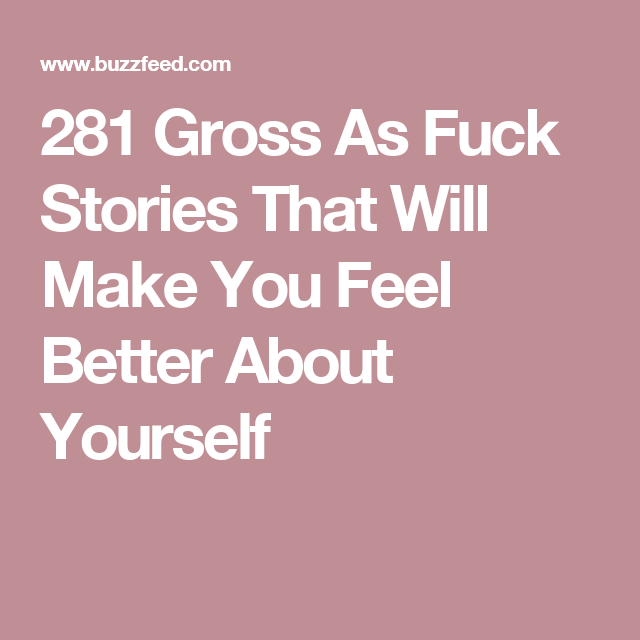 Gross hookup stories
