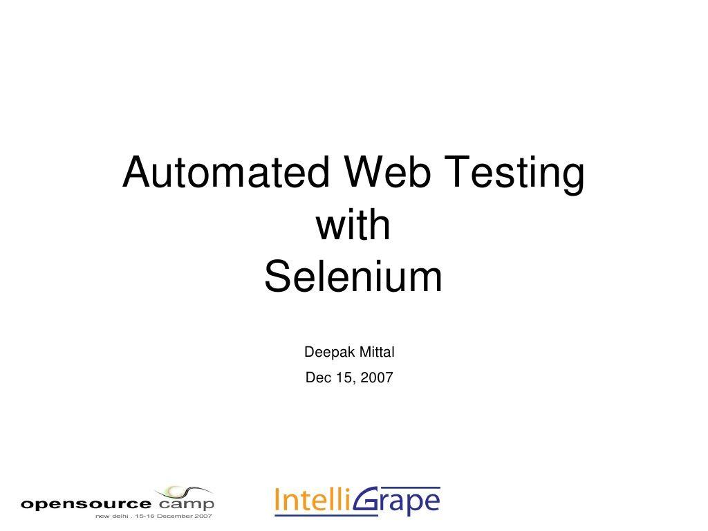 automated-web-testing-with-selenium by Deepak Mittal via Slideshare