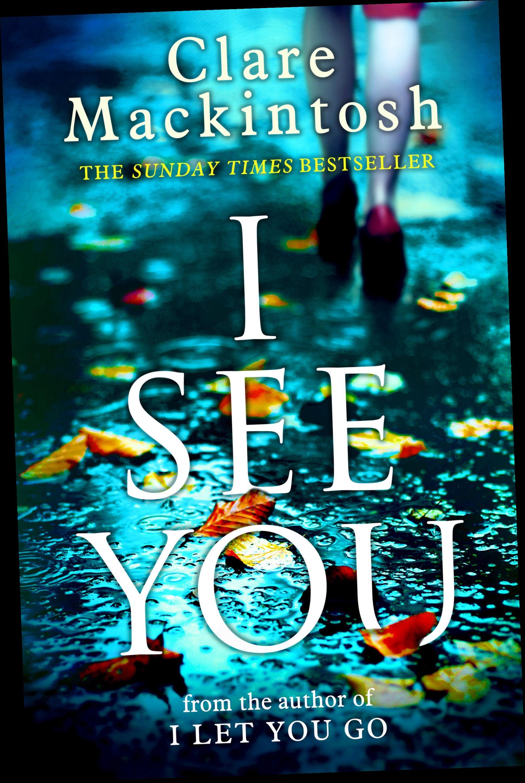 I See You By Clare Mackintosh 9781101988305 Penguinrandomhouse Com Books