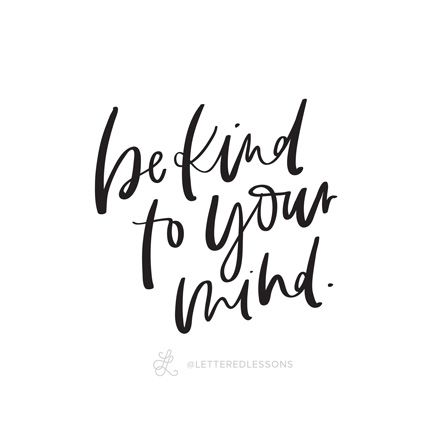 Download Lesson 200: Be kind to your mind. // Original hand ...