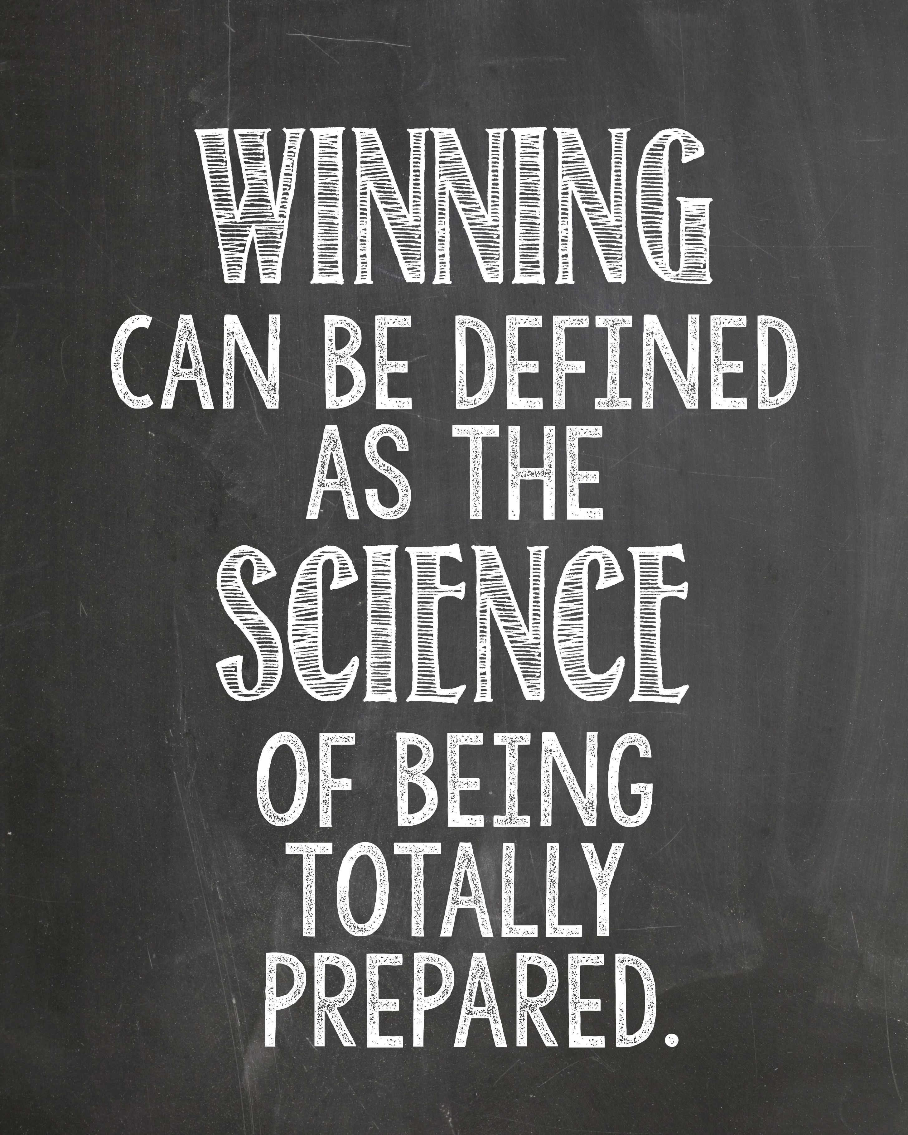 Motivation Winning Can Be Defined As The Science Of Being Totally Prepared One Of My Favorite Quotes Preparation Quotes Favorite Quotes Life Quotes