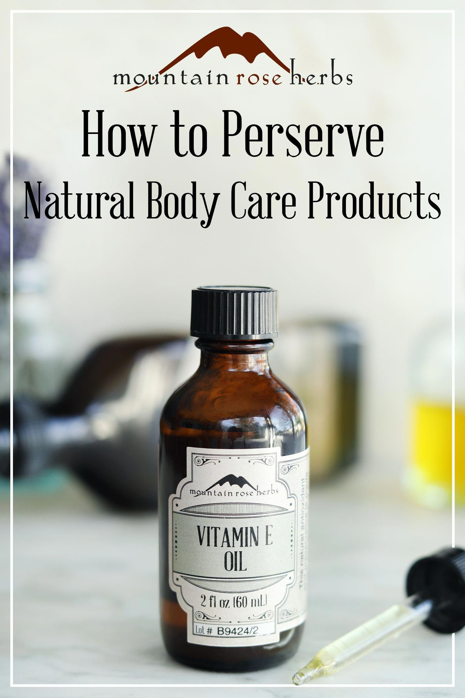 How To Preserve Natural Body Care Products Love To Make Your Own Skin Care Recipes But Worried About Them Spoil In 2020 Natural Body Care Body Care Skin Care Recipes