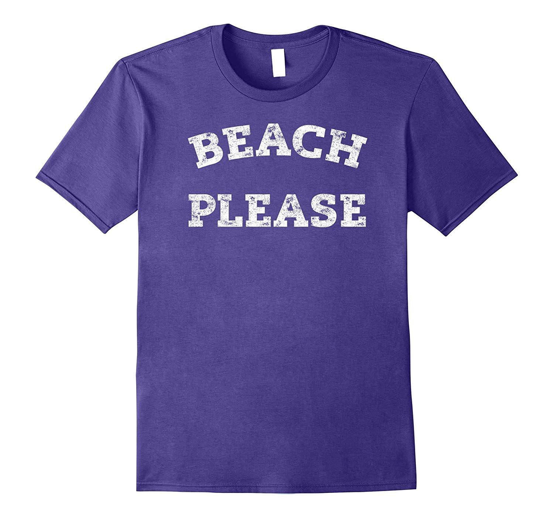 Beach Please Retro Funny Quote TShirt T shirt, Junk