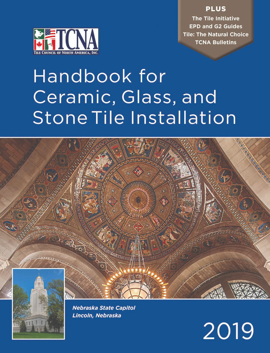 2019 Tcna Handbook For Ceramic Glass And Stone Tile Installation The Tile Council Of North America Tile Installation Stone Tile Installation Installation