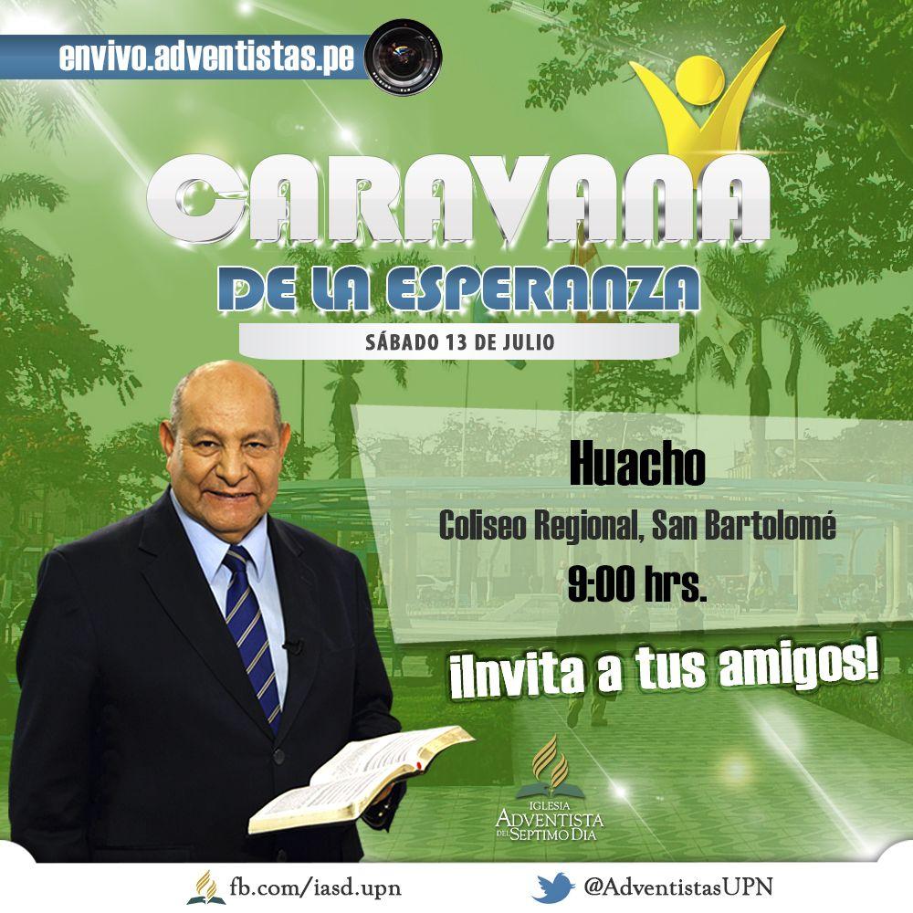 Caravana de la Esperanza llega a Huacho el 13 de Julio con el Pr. Alejandro Bullón. Participe en el Coliseo Regional, San Bartolomé a las 9:00 hrs.