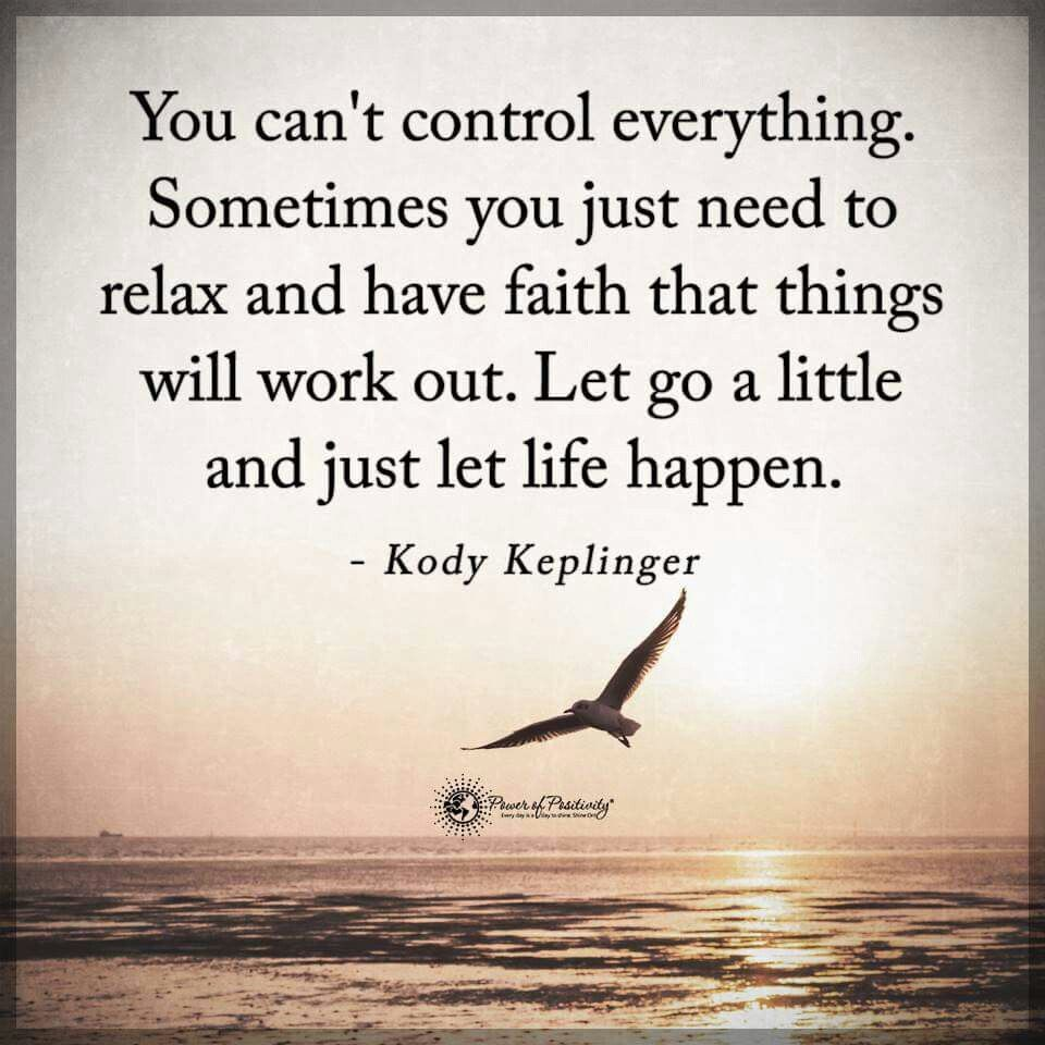 Inspirational Life Quotes And Sayings You Can T Control: You Cannot Control Everything