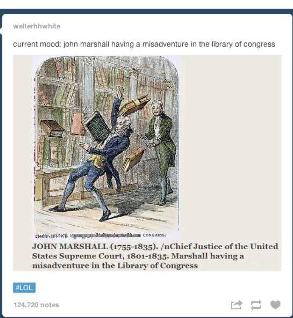 John Marshall Lol History Nerd History Jokes History Humor