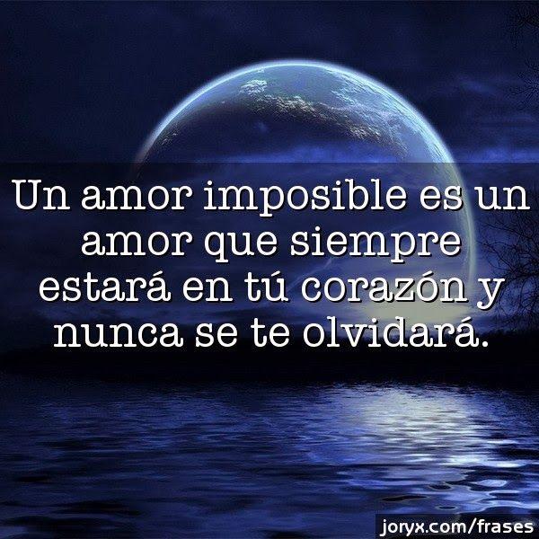Frases De Amor Imposible Para Hombres Frases De Amores Imposibles Un Amor Imposible Frases De Amor Complicado
