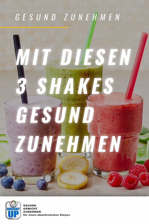 Mit diesen 3 Shakes nimmst du gesund Gewicht zu! Jetzt ausprobieren! #gesundzunehmen #gesundeernähru...