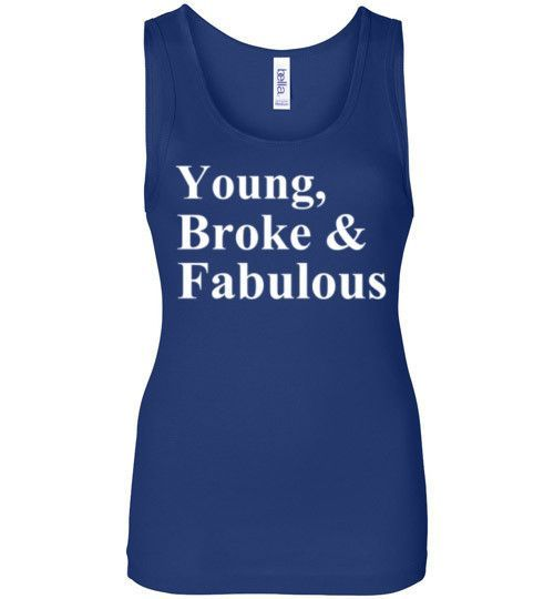Young Broke and Fabulous Tank Top