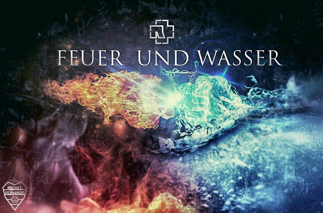 Feuer Und Wasser 2 By Michelrt In 2020 Feuer Wasser Rammstein