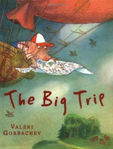 The Big Trip by Valeri Gorbachev. Ms. Amy read this book on 6/1/16.