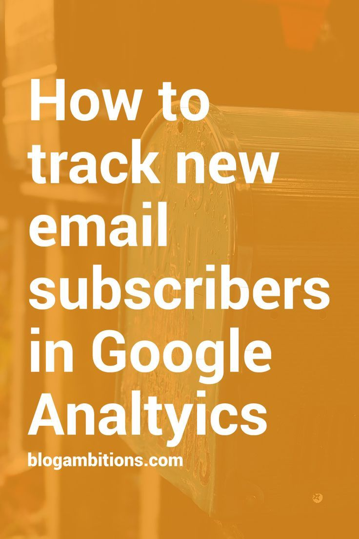 Want to know more about your blog newsletter subscribers? Use google analytics!