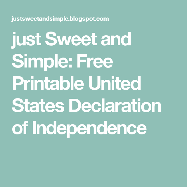 just sweet and simple free printable united states declaration of independence