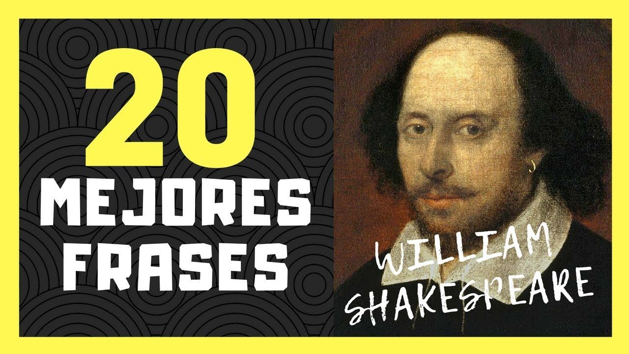 Frases Celebres William Shakespeare Frases De Shakespeare 20 Grandes Frases O Citas De William