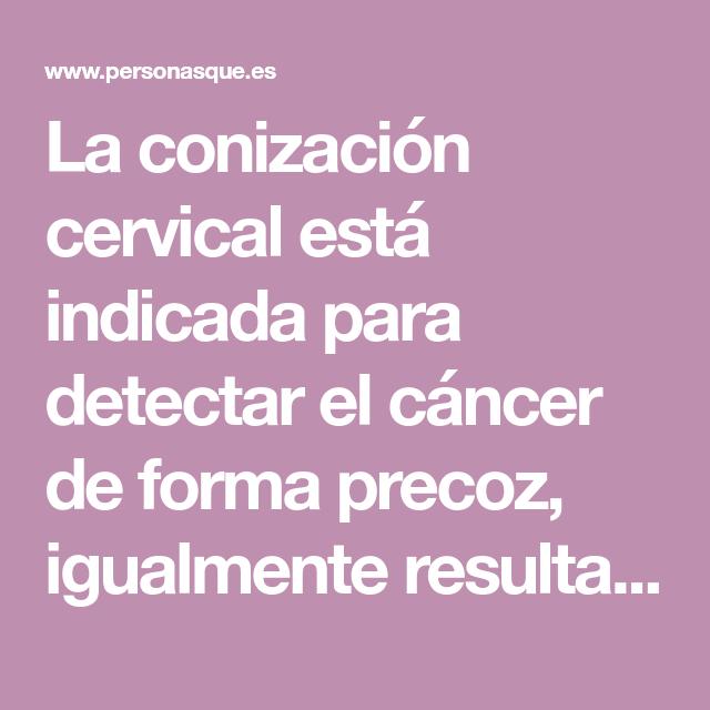 Sintomas despues de una conizacion cervical