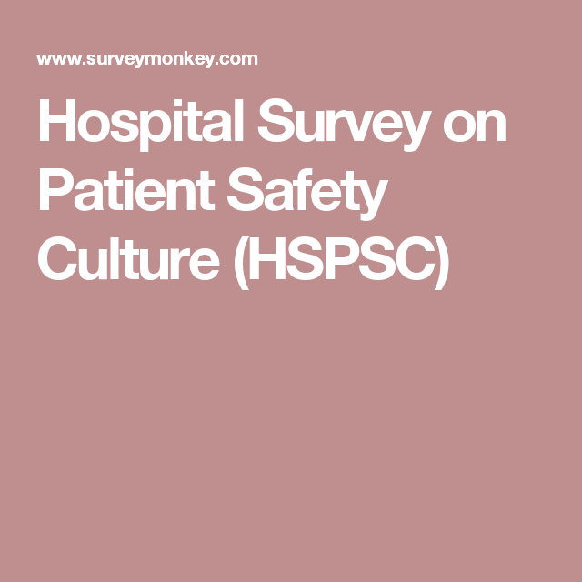 Hospital Survey On Patient Safety Culture Hspsc Patient Safety