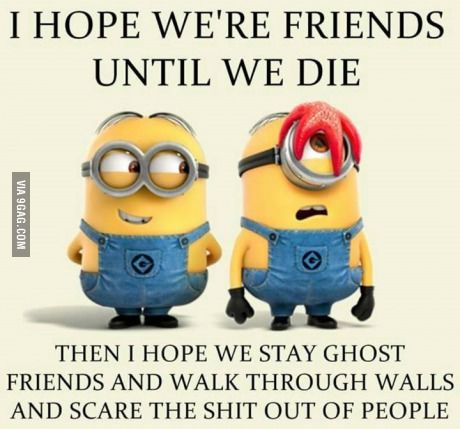For Every Best Friend You Know   9GAG. Funny MinionMinions QuotesFunny ...
