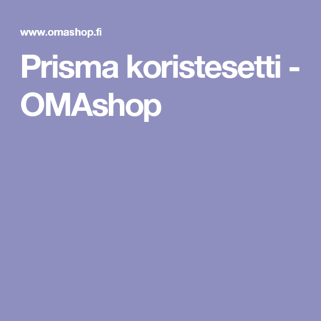Prisma koristesetti - OMAshop