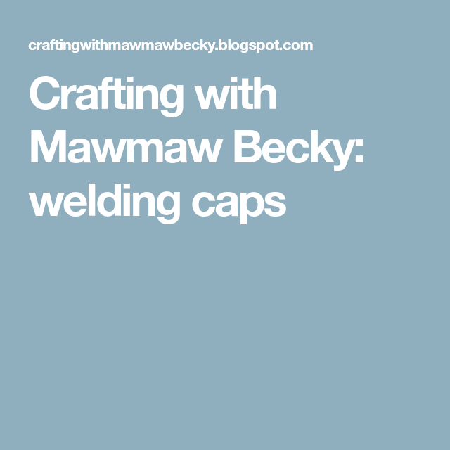 Crafting with Mawmaw Becky: welding caps | free welders cap pattern ...