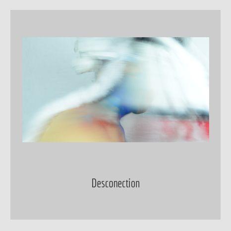 DESCONECTION.  YENY CASANUEVA Y ALEJANDRO GONZÁLEZ. PROYECTO PROCESUAL ART.