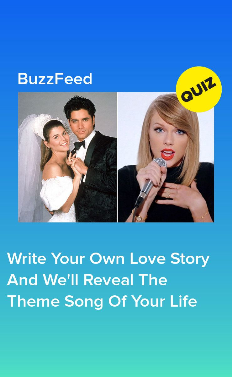 Write Your Own Love Story And We'll Reveal The Theme Song Of