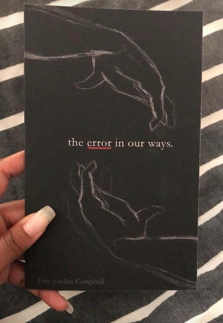 The Error In Our Ways - In his debut collection of poetry, Eric Jordan Campbell guides us down the pat of self reflection.