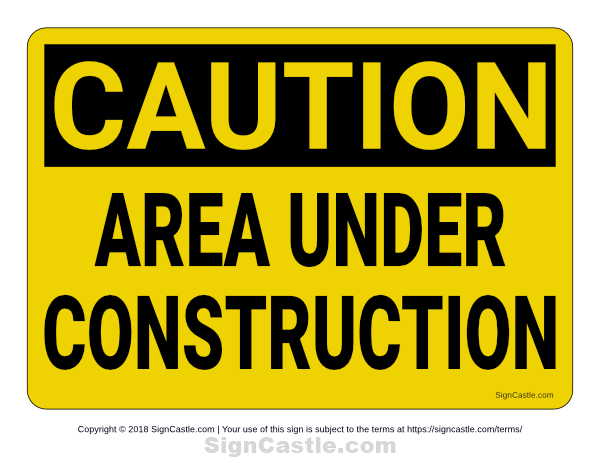 Free Printable Area Under Construction Sign Download It At Https Signcastle Com Download Area Under Construction Signs Construction Signs Printable Signs