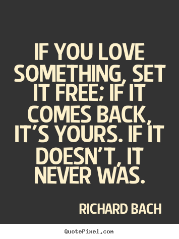Quote About Love If You Love Something Set It Free If It