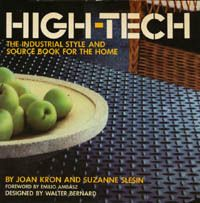 High-Tech : The Industrial Style and Source book for the Home {our desktop and bedside book throughout the 80s and 90s}
