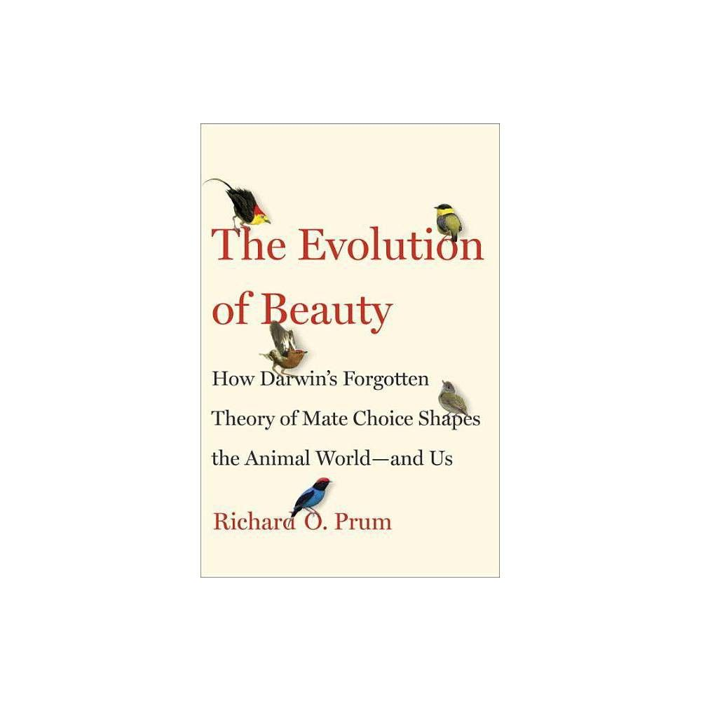 The Evolution of Beauty - by Richard O Prum (Hardcover ...